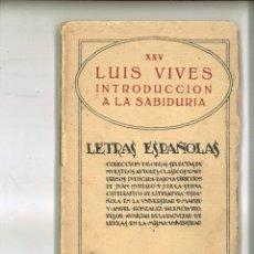 Libros antiguos: INTRODUCCIÓN A LA SABIDURÍA. LUIS VIVES. Lote 77914533