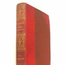 Libros antiguos: CA. 1900 - BALZAC: LES CHOUANS. UNE PASSION DANS LE DÉSERT - LITERATURA FRANCESA - S. XIX - REALISMO. Lote 78247861