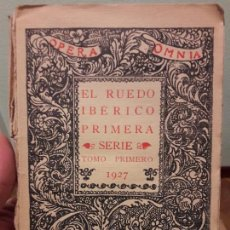 Libros antiguos: RUEDO IBERICO, VALLE INCLAN. PRIMERA SERIE. 1927. Lote 78854681