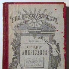 Libros antiguos: HARTE, BRET - CROQUIS AMERICANOS - VALENCIA 1886 - BIBLIOTECA SELECTA. Lote 79953397
