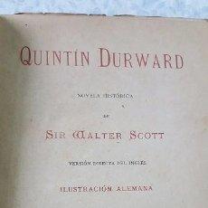 Libros antiguos: QUINTIN DURWARD. SIR WALTER SCOTT. 1883.. Lote 80717850