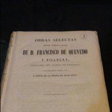 Libros antiguos: OBRAS SELECTAS DE FRANCISCO DE QUEVEDO Y VILLEGAS 1858 IMPRENTA LUIS TASSO. Lote 81500148