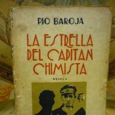 Libros antiguos: LA ESTRELLA DEL CAPITÁN CHIMISTA, DE PÍO BAROJA. 2ª EDICIÓN 1.931.. Lote 82814396