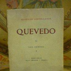 Libros antiguos: CLÁSICOS CASTELLANOS: QUEVEDO III, LOS SUEÑOS II. ESPASA-CALPE, 2ª EDICIÓN 1.931.. Lote 83277936