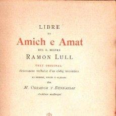 Libros antiguos: RAMON LLULL : LLIBRE DE AMICH E AMAT (FILLES DE COLOMAR, MALLORCA, 1904) AÚN SIN DESBARBAR. Lote 85056584