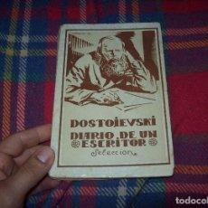 Libros antiguos: DIARIO DE UN ESCRITOR. DOSTOIEVSKI. VERSIÓN ESPAÑOLA DE J. GARCÍA MERCADAL. COL. BABEL. AÑOS 20 . Lote 85473112