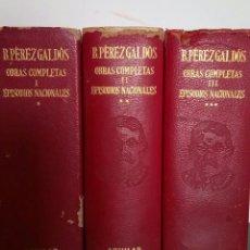 Libros antiguos: PEREZ GALDÓS BENITO - OBRAS COMPLETAS Y EPISODIOS NACIONALES TOMOS I/ II/III. Lote 86186076