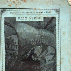 Libros antiguos: JULIO VERNE : LOS DESCUBRIMIENTOS DEL GLOBO (GASPAR, 1879) CUATRO CUADERNOS. Lote 87906328