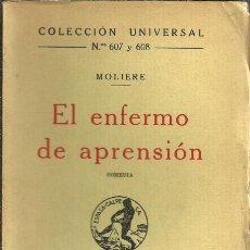 Libros antiguos: EL ENFERMO DE APRENSIÓN - MOLIERE - ED. ESPASA CALPE. COLECCIÓN UNIVERSAL - 1936. Lote 88924284
