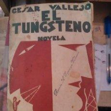 Livros antigos: CESAR VALLEJO: EL TUNGSTENO (NOVELA) (MADRID, 1938) 1ª EDICIÓN. Lote 89202300