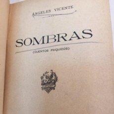 Libros antiguos: SOMBRAS CUENTOS PSIQUICOS ANGELES VICENTE 1º EDICIÓN MADRID. Lote 90224448
