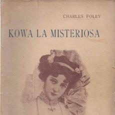Libros antiguos: KOWA LA MISTERIOSA OBRA COMPLETA. Lote 90469479