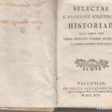 Libri antichi: SELECTAE E PROFANIS SCRIPTORIBUS HISTORIAE VALENTIA SALVATORIS FAULÍ 1792 PERGAMÍ. Lote 90983220