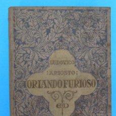 Libros antiguos: ORLANDO FURIOSO. LUDOVICO ARIOSTO. TOMO II. TRAD. M. ARANDA Y SANJUAN. EDUARDO DOMENECH EDITOR, 1917. Lote 91282490
