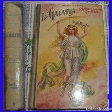 Libros antiguos: LA GALATEA MIGUEL DE CERVANTES ED. SOPENA ILUSTRADO PASTA DURA 366 PAGINAS. Lote 91447990