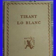 Libros antiguos: 1928 TIRANT LO BLANC MARTOREL TM IV NOSTRES CLASSICS N.º 15/16 PASTA DURA 287 PAGINAS ILUSTRADO . Lote 91545935