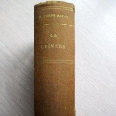 Libros antiguos: 3ª EDICIÓN. 'LA QUIMERA' EMILIA PARDO BAZÁN. 1900. ED. ADMINISTRACIÓN.. Lote 92016015