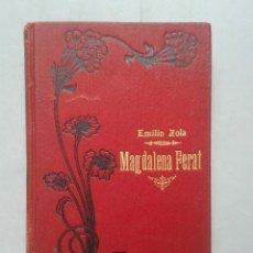 Libros antiguos: MAGDALENA FERAT, POR EMILIO ZOLA. AÑO 1911.. Lote 92119990