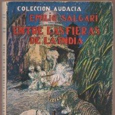 Libros antiguos: SALGARI ,.,, ENTRE LAS FIERAS DE LA INDIA - UNA AVENTURA EN LA PAMPA,ED BAUZA,1930 .... Lote 92427815