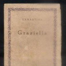 Libros antiguos: GRAZIELLA. LAS CIEN MEJORES OBRAS DE LA LITERATURA UNIVERSAL -VOL. 47.- LAMARTINE.-A-IBERO-011. Lote 92455185