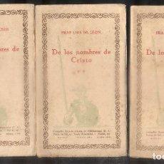Libros antiguos: DE LOS NOMBRES DE CRISTO. LAS CIEN MEJORES OBRAS DE LA LITERATURA ESPAÑOLA -VOL. 100-101-2. 3 TOMOS.. Lote 92738850