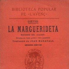Libros antiguos: GOETHE : LA MARGUERIDETA - TRADUCCIÓ DE JOAN MARAGALL (L' AVENÇ, 1910) CATALÁN. Lote 93019680