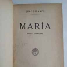 Libros antiguos: MARÍA NOVELA AMERICANA JORGE ISAACS SOCIEDAD GENERAL DE PUBLICACIONES 1912. Lote 93060852