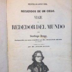 Libros antiguos: VIAJE ALREDEDOR DEL MUNDO SANTIAGO ARAGO, 1851, CON GRABADOS RECUERDOS DE UN CIEGO, GASPAR ROIG.. Lote 93162915