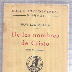 Libros antiguos: DE LOS NOMBRES DE CRISTO. FRAY LUIS DE LEÓN. VOL II Y ULTIMO. COLECC. UNIV. Nº951 Y 952. MADRID 1924. Lote 93242155