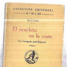 Libros antiguos: EL RICACHÓN EN LA CORTE. MOLIERE. COLECCION UNIV. Nº187 Y Nº188. COMEDIA. MADRID, 1932.. Lote 93242345