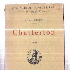 Libros antiguos: CHATTERTON. A. DE VIGNY. COLECCION UNIV. Nº169 Y 170. 1920. MADRID-BARCELONA. 143PAGINAS. Lote 93244935
