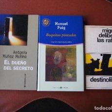 Libros antiguos: ANTONIO MUÑOZ MOLINA EL DUEÑO DEL SECRETO MANUEL PUIG BOQUITAS PINTADAS MIGUEL DELIBES LAS RATAS. Lote 93868200
