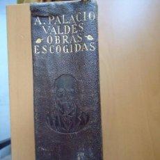 Libros antiguos: LIBRO. OBRAS ESCOGIDAS DE ARMANDO PALACIO VALDÉS. PROLOGO DE LUIS ASTRANA MARÍN. 1933.. Lote 94079030
