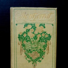 Libros antiguos: 1912 - DOLORES MONSERDÁ DE MACIÁ: MONTSERRAT. NOVELA DE COSTUMBRES - LÁMINAS - MODERNISMO. Lote 94711687