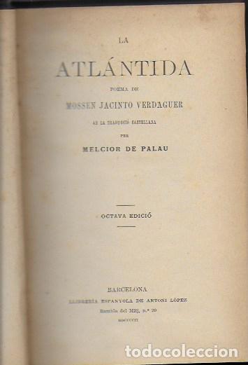 LA ATLANTIDA / J. VERDAGUER; TRAD. CASTELLANA MELCIOR DE PALAU. ED. BILINGUE. BCN : A. LOPEZ, 1902. (Libros antiguos (hasta 1936), raros y curiosos - Literatura - Narrativa - Clásicos)