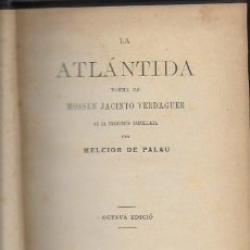 Libros antiguos: LA ATLANTIDA / J. VERDAGUER; TRAD. CASTELLANA MELCIOR DE PALAU. ED. BILINGUE. BCN : A. LOPEZ, 1902.. Lote 94716703
