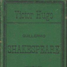 Libros antiguos: VICTOR HUGO : SHAKESPEARE (CALLEJA, 1880). Lote 94800267