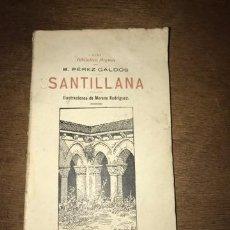Livros antigos: SANTILLANA. BENITO PÉREZ GALDÓS. ILUST. MORENO RODRÍGUEZ. BIB. MIGNON XLVI. 1905.. Lote 95686543