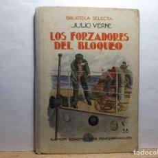 Libros antiguos: LOS FORJADORES DEL BLOQUEO - JULIO VERNE - 1924.. Lote 95792763