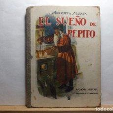 Libros antiguos: EL SUEÑO DE PEPITO - RAMON SOPENA - 1917.. Lote 95793323