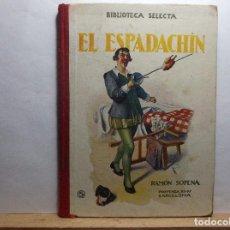 Libros antiguos: EL ESPADACHIN - RAMON SOPENA - 1917.. Lote 95793875