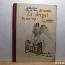 Libros antiguos: EL ANGEL - ANDERSEN -RAMON SOPENA - 1923.. Lote 95794271