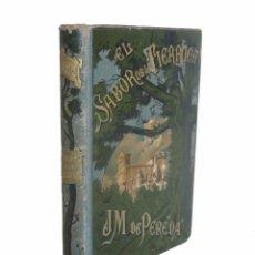 Libros antiguos: 1884 - ARTE Y LETRAS - JOSE M.ª DE PEREDA: EL SABOR DE LA TIERRUCA - ILUSTRADO POR APELES MESTRES . Lote 95798075