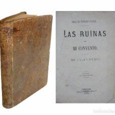 Libros antiguos: 1871 - FERNANDO PATXOT: LAS RUINAS DE MI CONVENTO. MI CLAUSTRO - LIBRO ANTIGUO - SIGLO XIX - PIEL. Lote 95799575