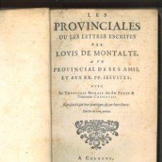 Libros antiguos: LES PROVINCIALES OU LES LETTRES ESCRITES. LOUIS DE MONTALTE. Lote 96132195