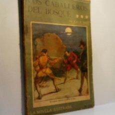 Libros antiguos: LOS CABALLEROS DEL BOSQUE. SAND JORGE. LA NOVELA ILUSTRADA. Lote 96355031