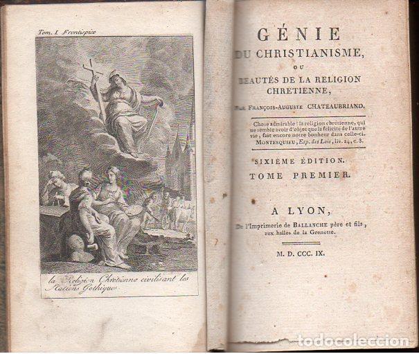 Libros antiguos: CHATEAUBRIAND : GÉNIE DU CHRISTIANISME (BALLANCHE, LYON, 1809) COMPLETA, 9 TOMOS, EN FRANCÉS - Foto 2 - 96531779