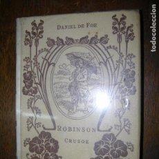 Libros antiguos: (F-1) RÓBISON CRUSOE POR DANIEL DE FOE AÑO 1910. Lote 96651031