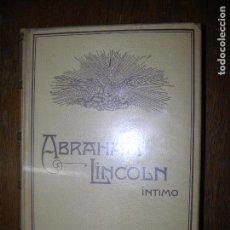 Libros antiguos: (F.1) ABRAHAM LINCOLN ÍNTIMO AÑO 1909. Lote 96652003
