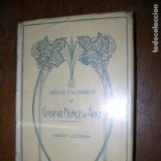 Libros antiguos: (F-1) OBRAS ESCOGIDAS DE GASPAR NUÑEZ DE ARCE AÑO 1911. Lote 157224438